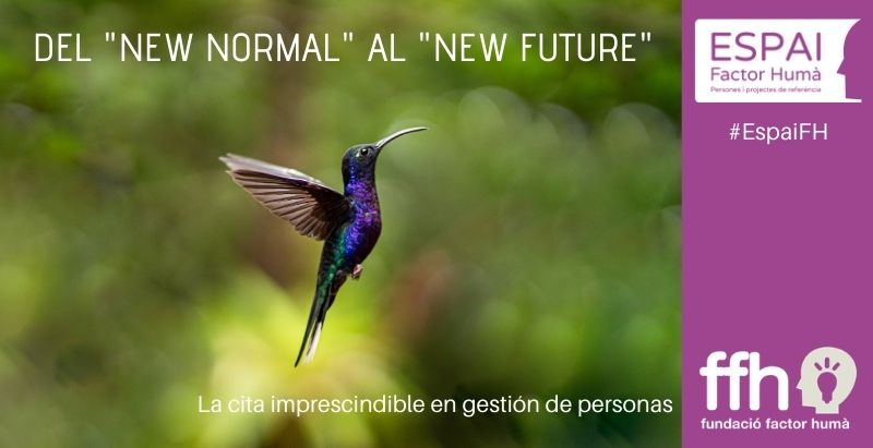 "Espacio Factor Humà online 2020: Del ""New Normal"" al ""New Future"""