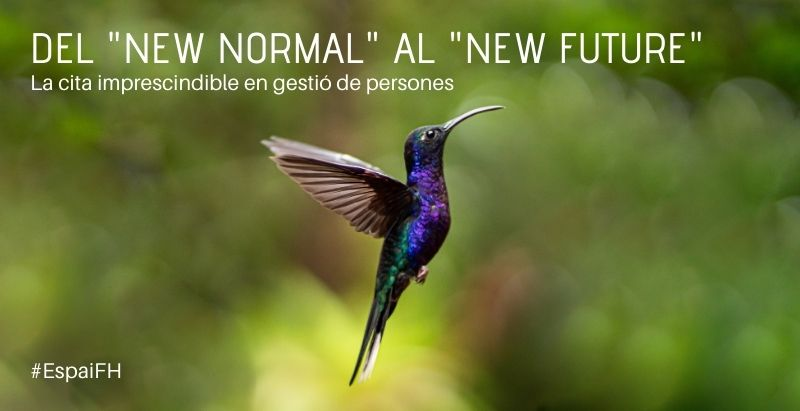 "Espai Factor Humà online 2020: Del ""New Normal"" al ""New Future"""